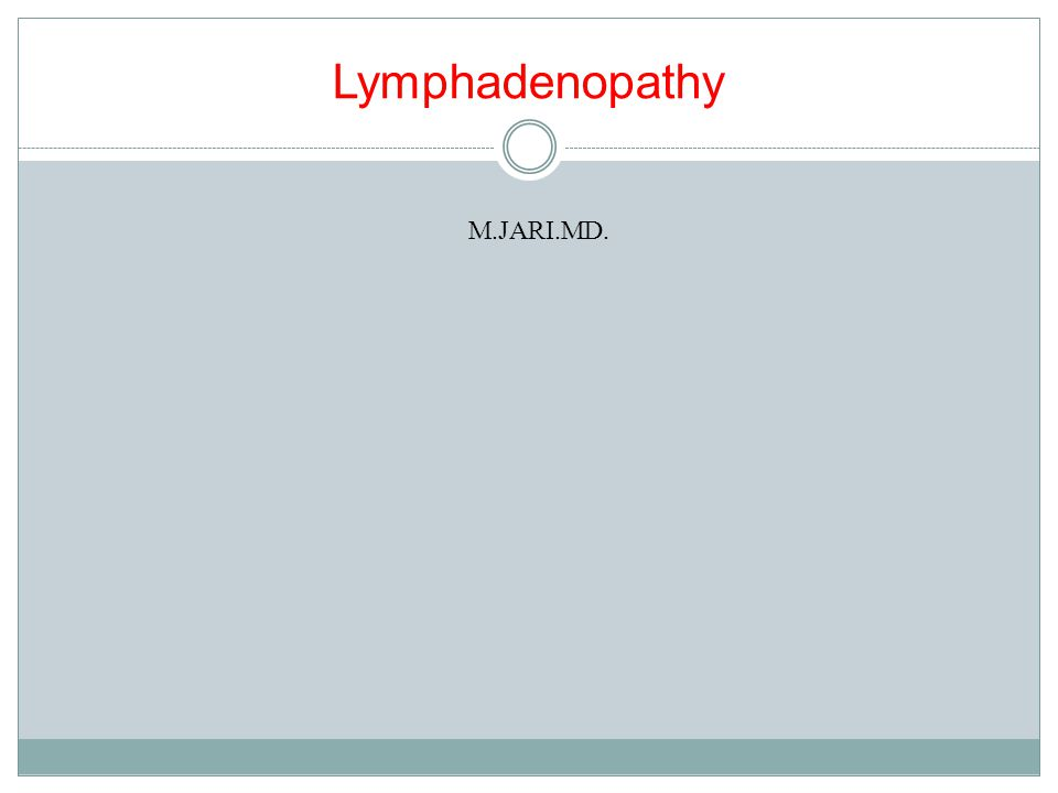 Lymphadenopathy M.JARI.MD.