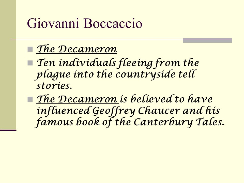 Giovanni Boccaccio The Decameron Ten individuals fleeing from the plague into the countryside tell stories.