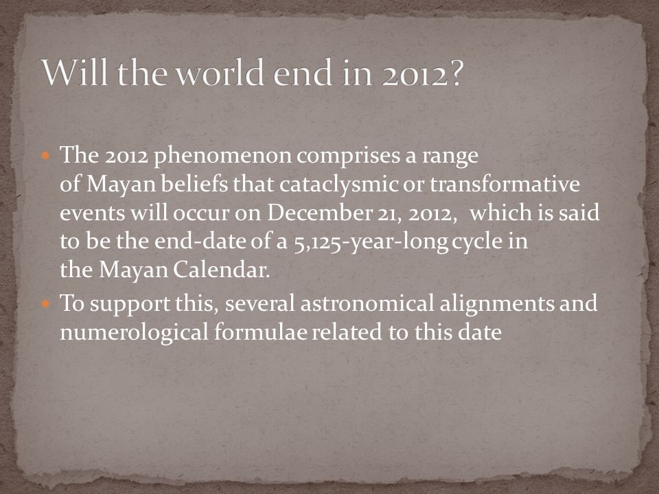 The 2012 phenomenon comprises a range of Mayan beliefs that cataclysmic or transformative events will occur on December 21, 2012, which is said to be
