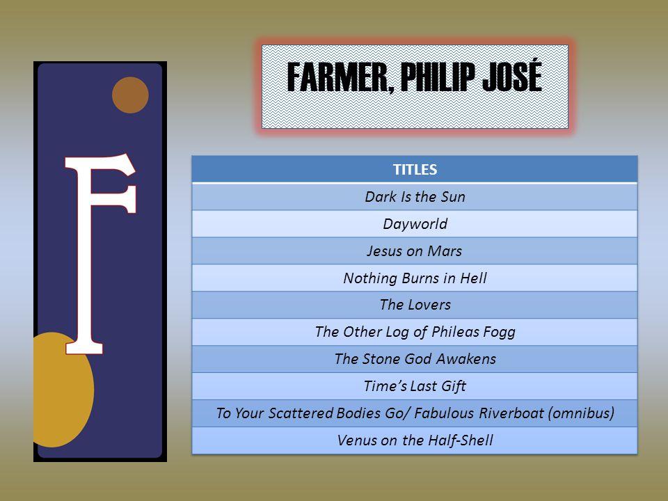 FARMER, PHILIP JOSÉ