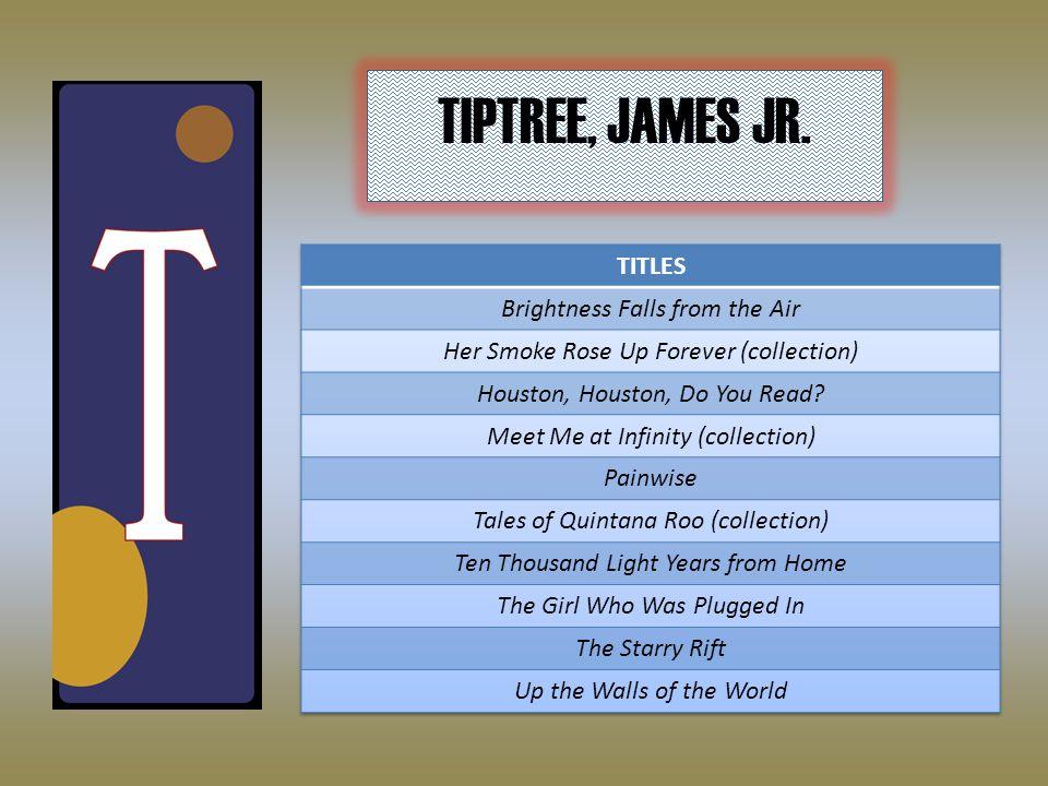 TIPTREE, JAMES JR.