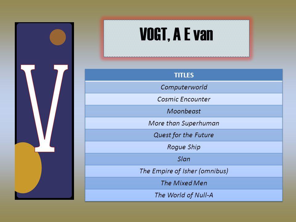 VOGT, A E van