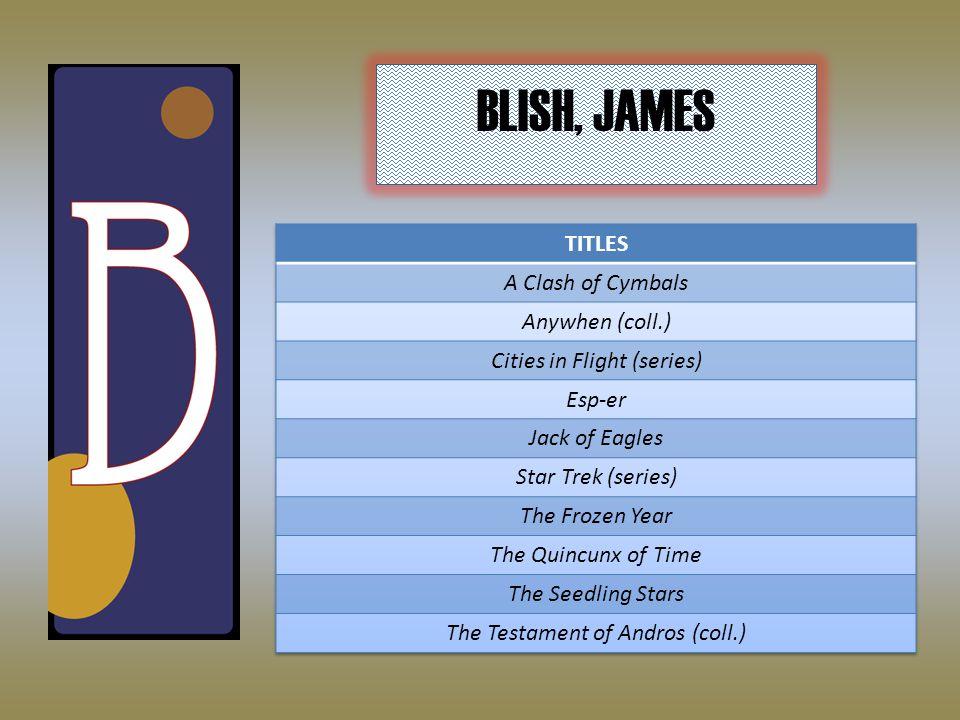 BLISH, JAMES