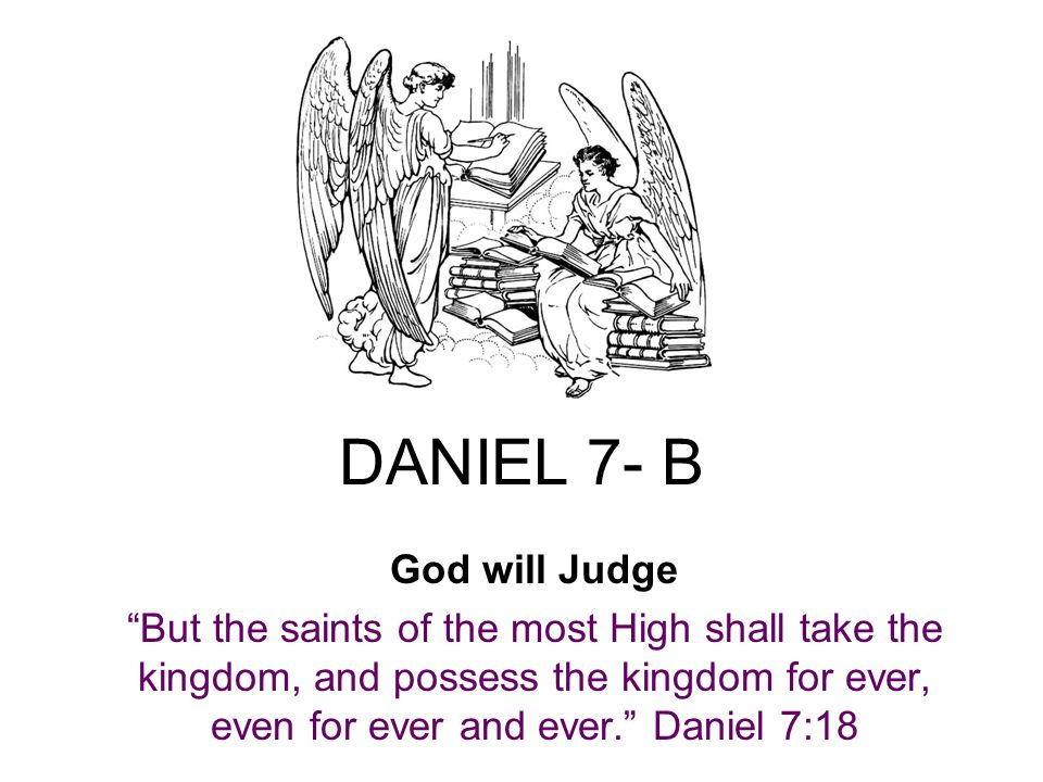 and they shall be given into his hand until a time and times and the dividing of time In verse 25 we see for the first time a time prophecy that shows how long Papal Rome would rule the world.