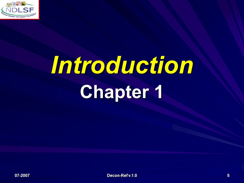 07-2007 Decon-Ref v.1.0 5 Introduction Chapter 1