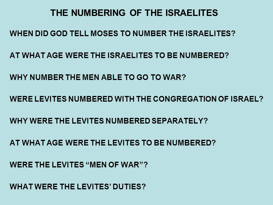 THE NUMBERING OF THE ISRAELITES WHEN DID GOD TELL MOSES TO NUMBER THE ISRAELITES.
