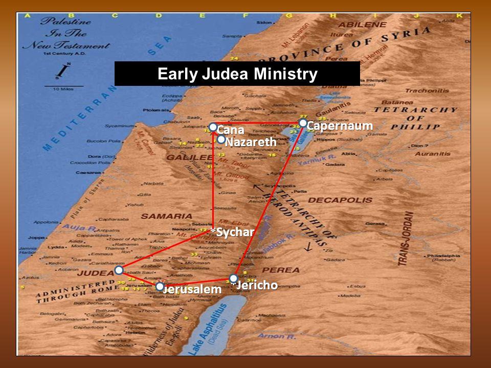 *Nazareth *Jerusalem *Bethlehem *Capernaum *Cana *Bethany *Jericho Galilean Ministry