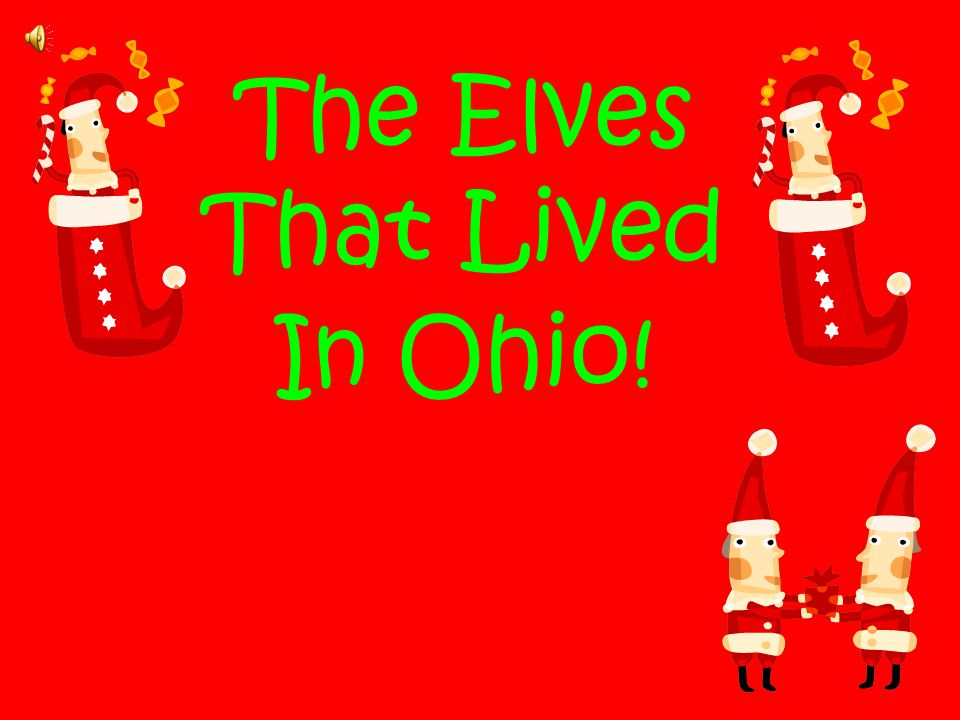 The Elves That Lived In Ohio!