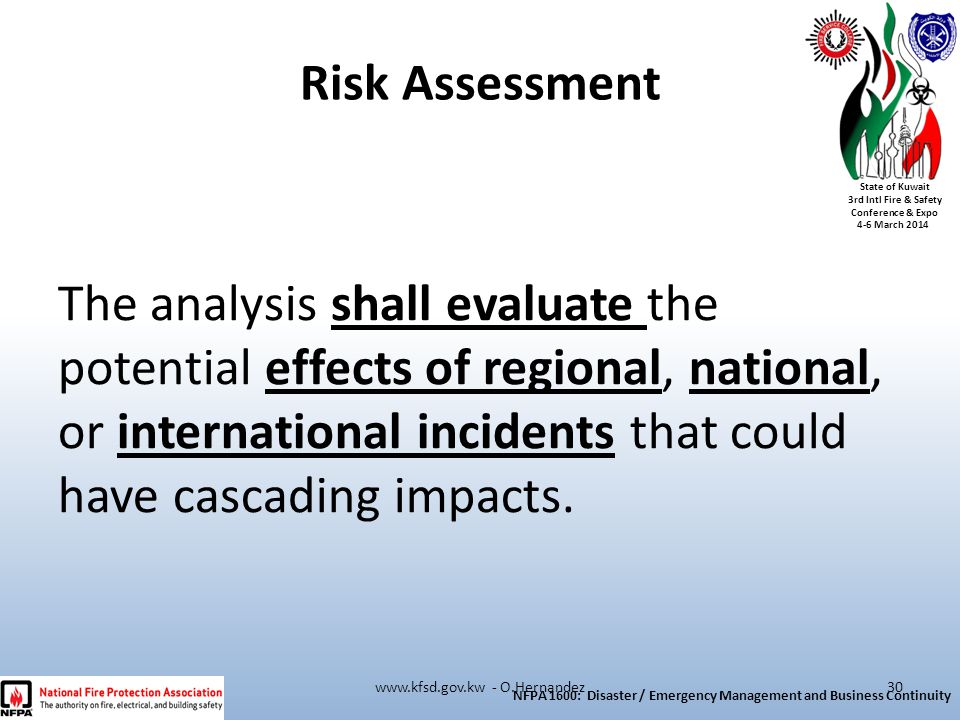 State of Kuwait 3rd Intl Fire & Safety Conference & Expo 4-6 March 2014 The analysis shall evaluate the potential effects of regional, national, or in