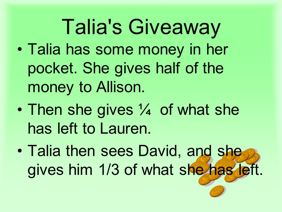 Talia s Giveaway Talia has some money in her pocket.