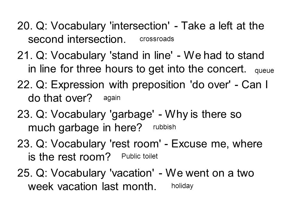 20. Q: Vocabulary intersection - Take a left at the second intersection.