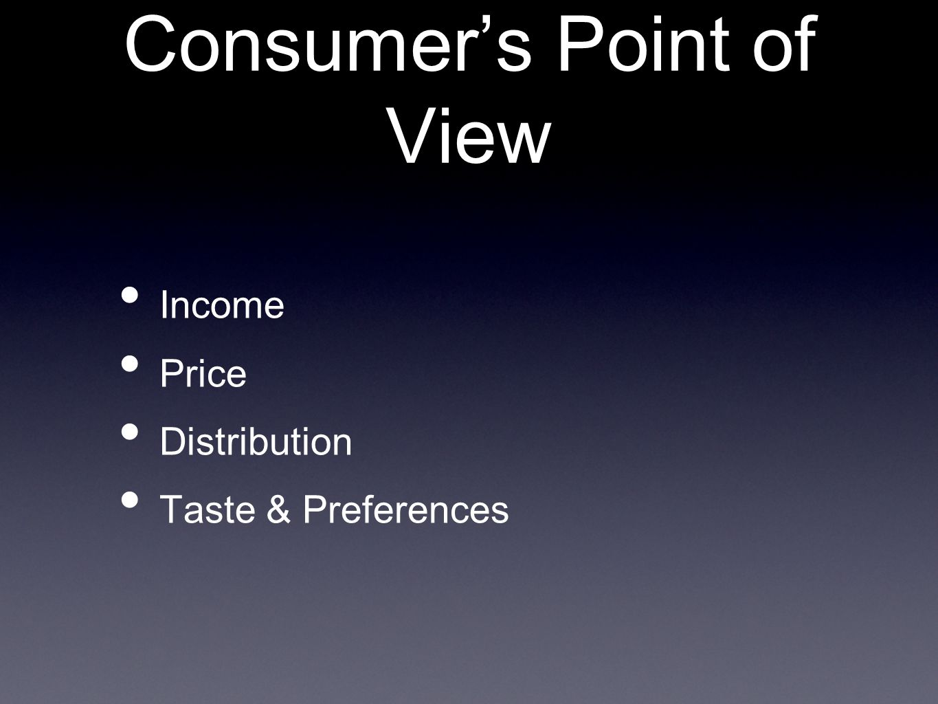 Income Price Distribution Taste & Preferences