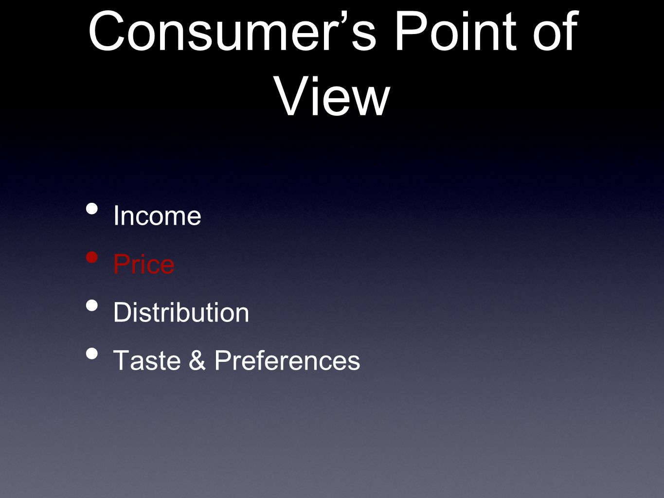 Consumer's Point of View Income Price Distribution Taste & Preferences
