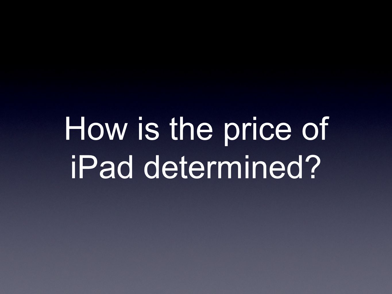 How is the price of iPad determined?