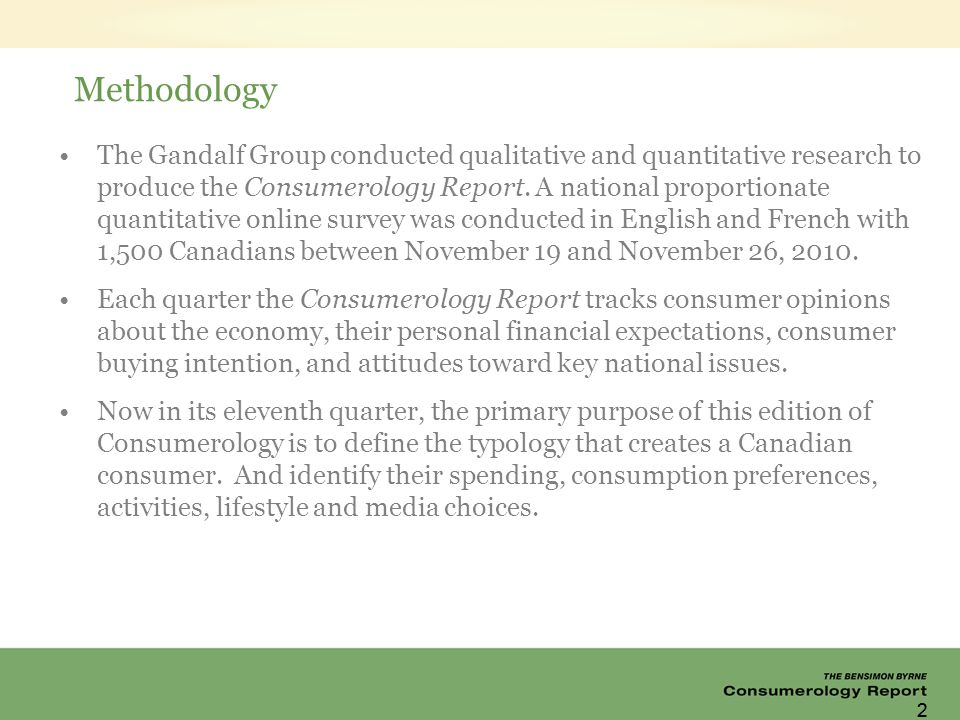 2 Methodology The Gandalf Group conducted qualitative and quantitative research to produce the Consumerology Report.