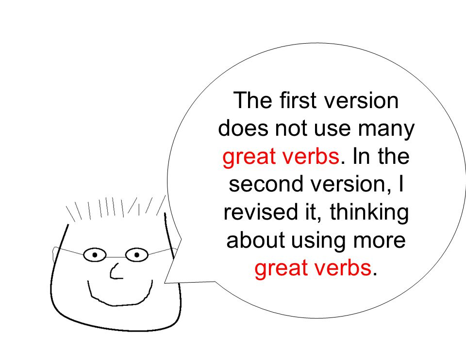 The first version does not use many great verbs.