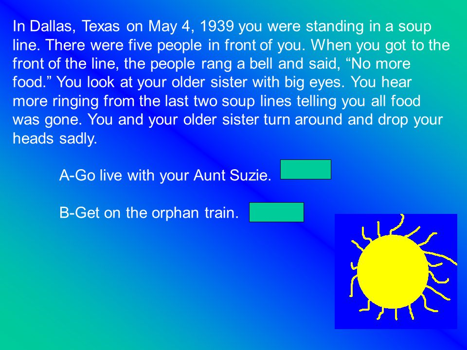 In Dallas, Texas on May 4, 1939 you were standing in a soup line.