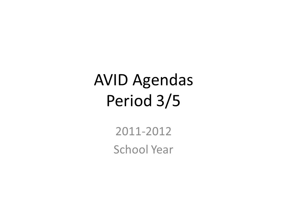 AVID Agendas Period 3/5 2011-2012 School Year