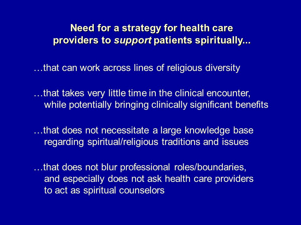 Need for a strategy for health care providers to support patients spiritually...