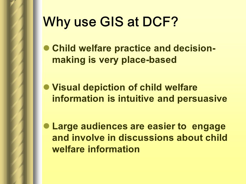 Why use GIS at DCF.