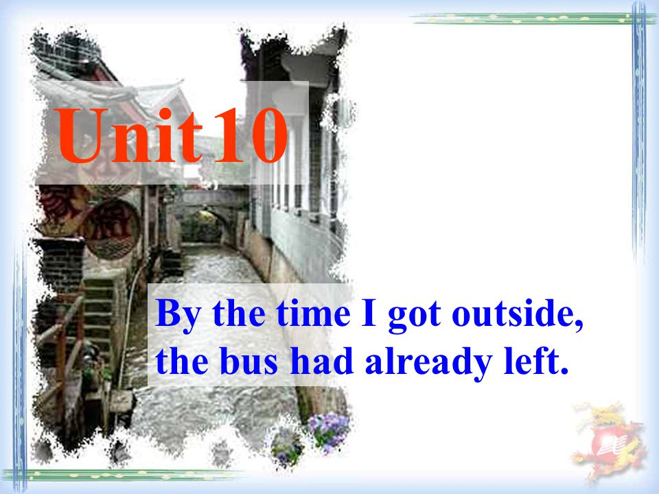 By the time I got outside, the bus had already left. Unit 10