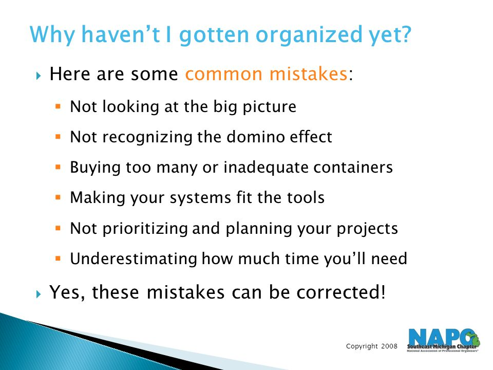 Copyright 2008  Here are some common mistakes:  Not looking at the big picture  Not recognizing the domino effect  Buying too many or inadequate c