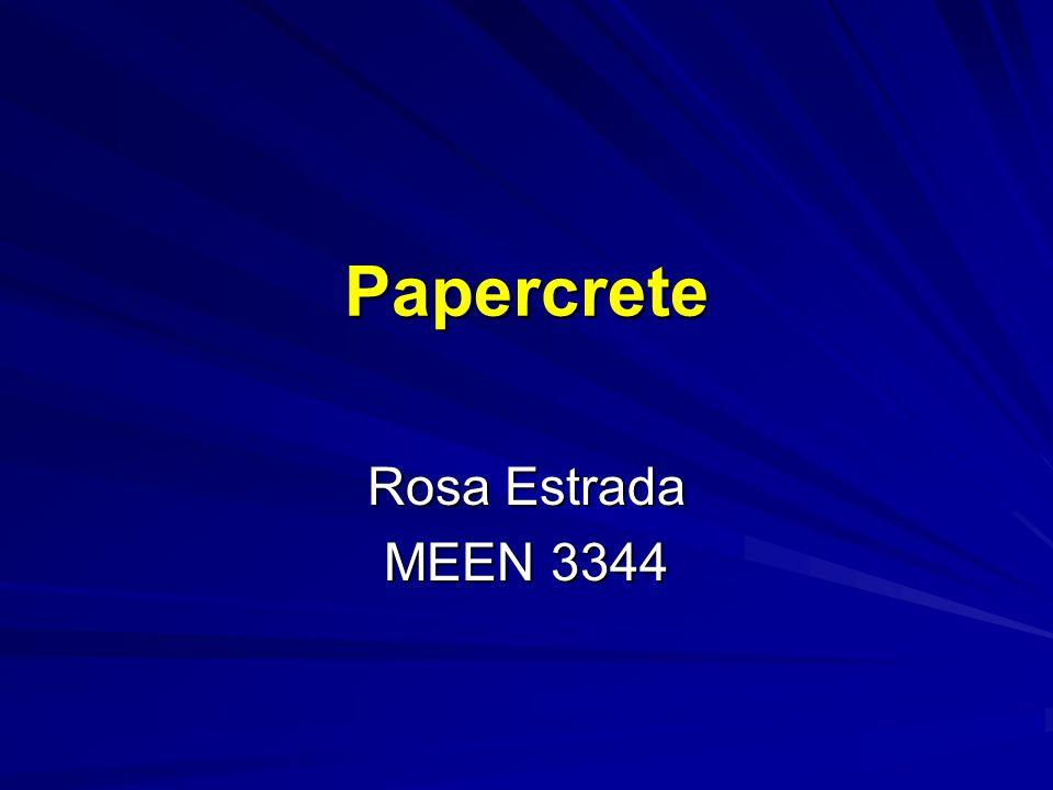 Papercrete Rosa Estrada MEEN 3344