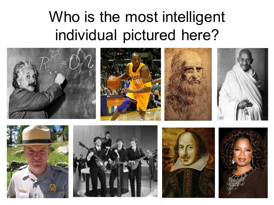 Who is the most intelligent individual pictured here?