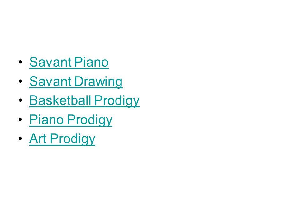 Savant Piano Savant Drawing Basketball Prodigy Piano Prodigy Art Prodigy