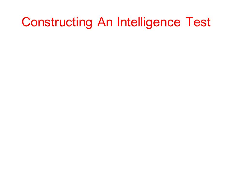 Constructing An Intelligence Test