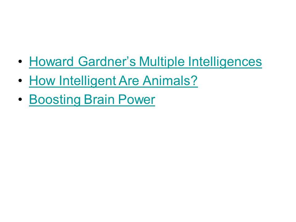 Howard Gardner's Multiple Intelligences How Intelligent Are Animals Boosting Brain Power