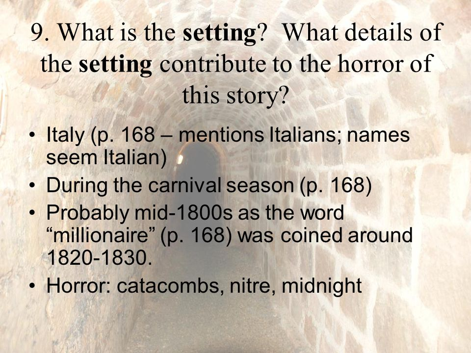 9. What is the setting. What details of the setting contribute to the horror of this story.