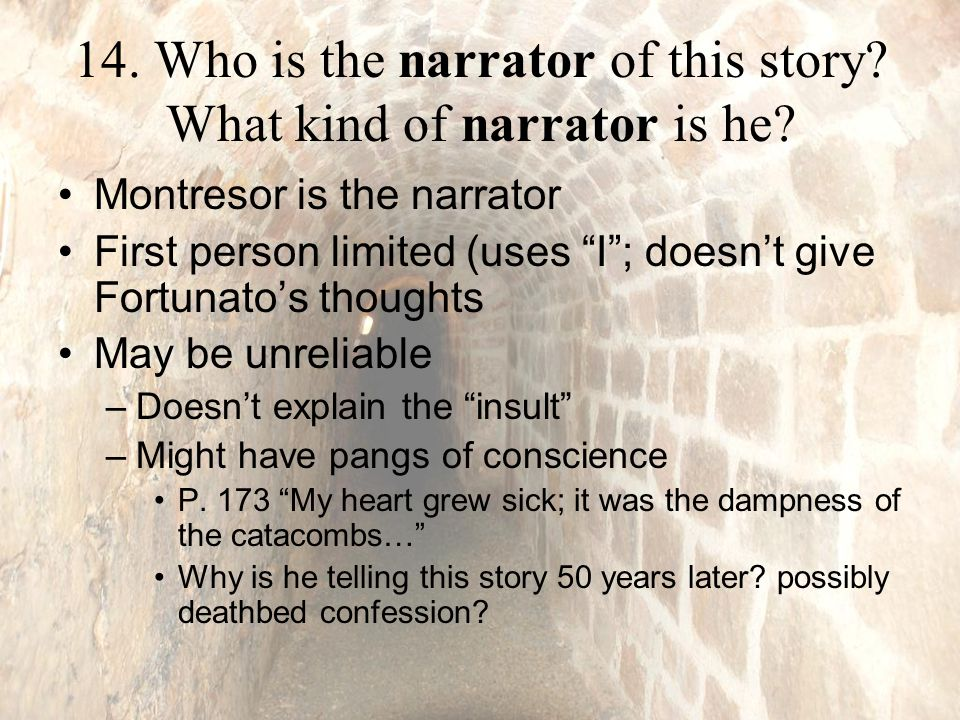 14. Who is the narrator of this story. What kind of narrator is he.