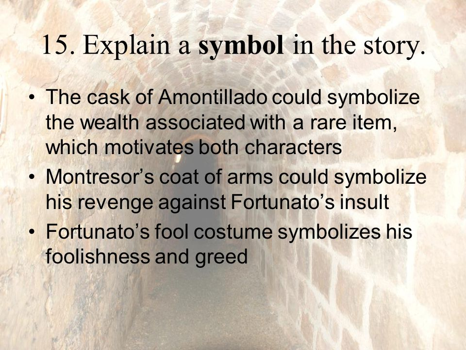 15. Explain a symbol in the story.