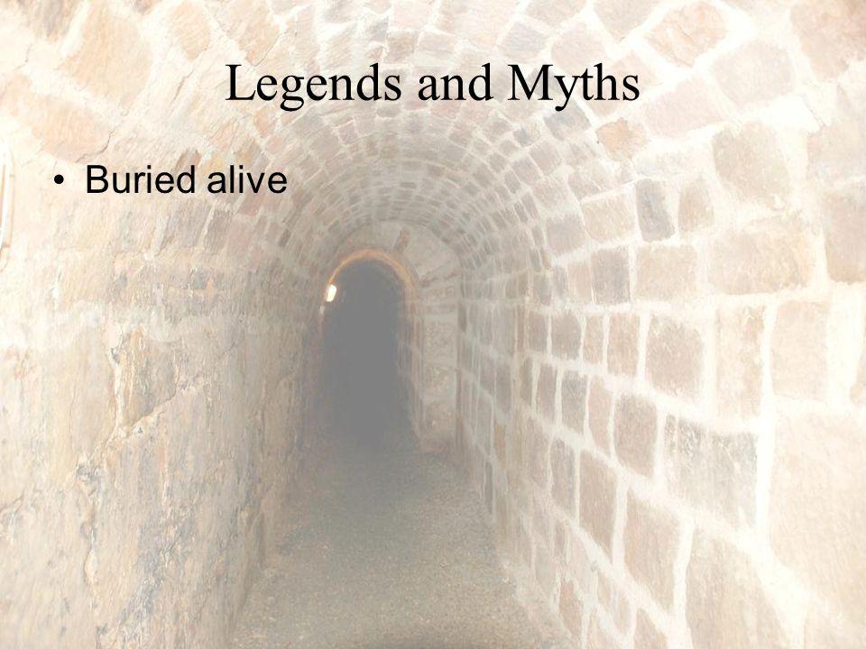 Legends and Myths Buried alive
