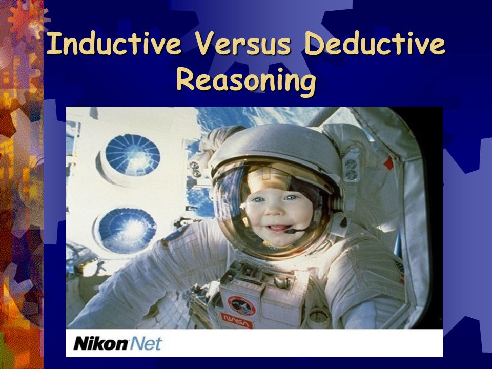 Inductive Versus Deductive Reasoning