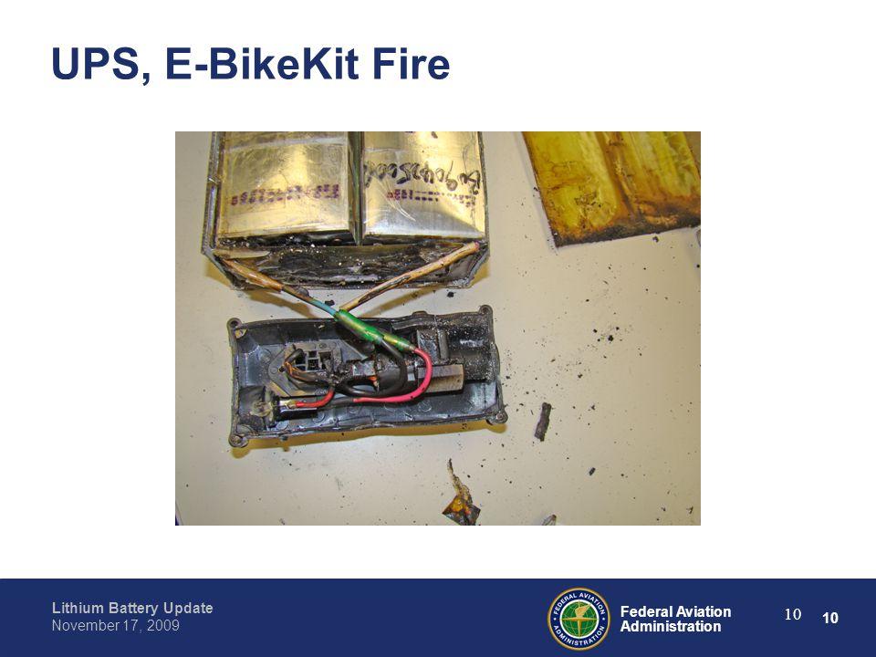 10 Federal Aviation Administration Lithium Battery Update November 17, 2009 10 UPS, E-BikeKit Fire