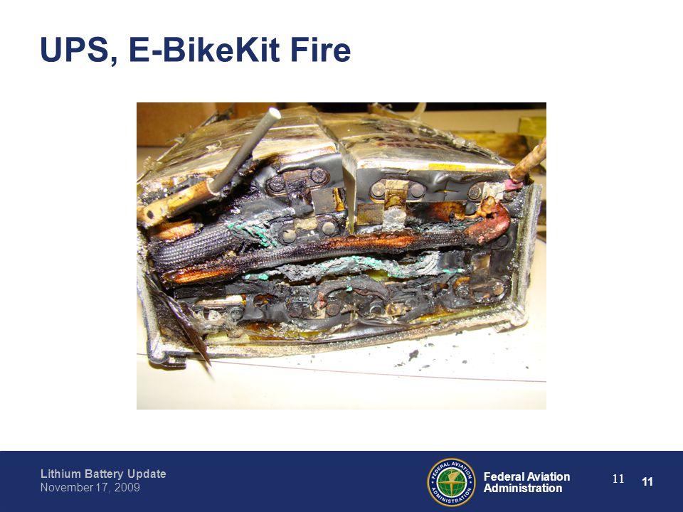 11 Federal Aviation Administration Lithium Battery Update November 17, 2009 11 UPS, E-BikeKit Fire