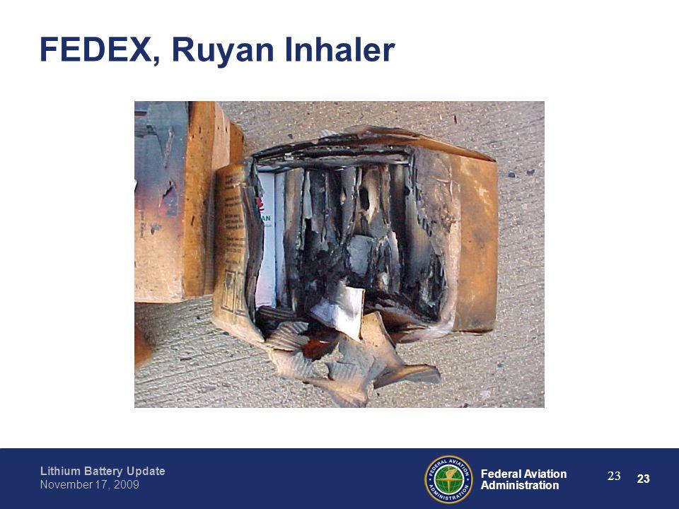 23 Federal Aviation Administration Lithium Battery Update November 17, 2009 23 FEDEX, Ruyan Inhaler