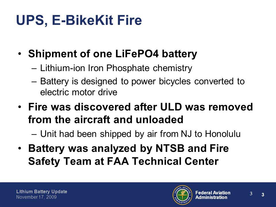 4 Federal Aviation Administration Lithium Battery Update November 17, 2009 4 UPS, E-BikeKit Fire