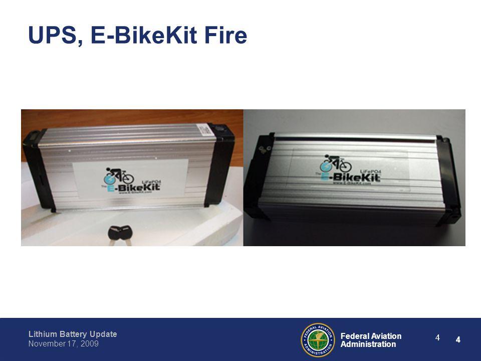5 Federal Aviation Administration Lithium Battery Update November 17, 2009 5 UPS, E-BikeKit Fire
