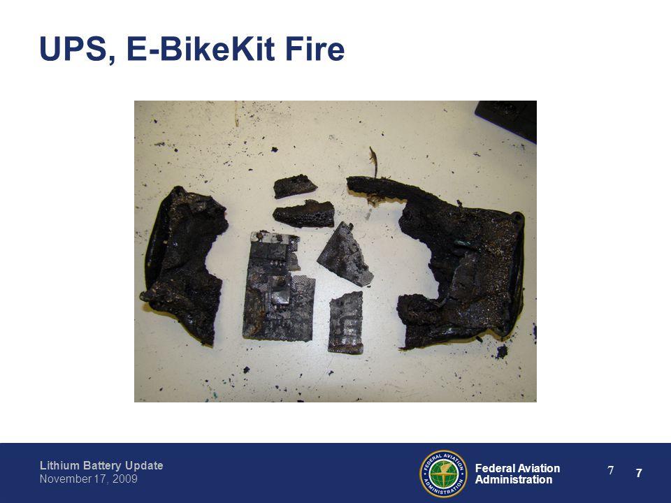 7 Federal Aviation Administration Lithium Battery Update November 17, 2009 7 UPS, E-BikeKit Fire