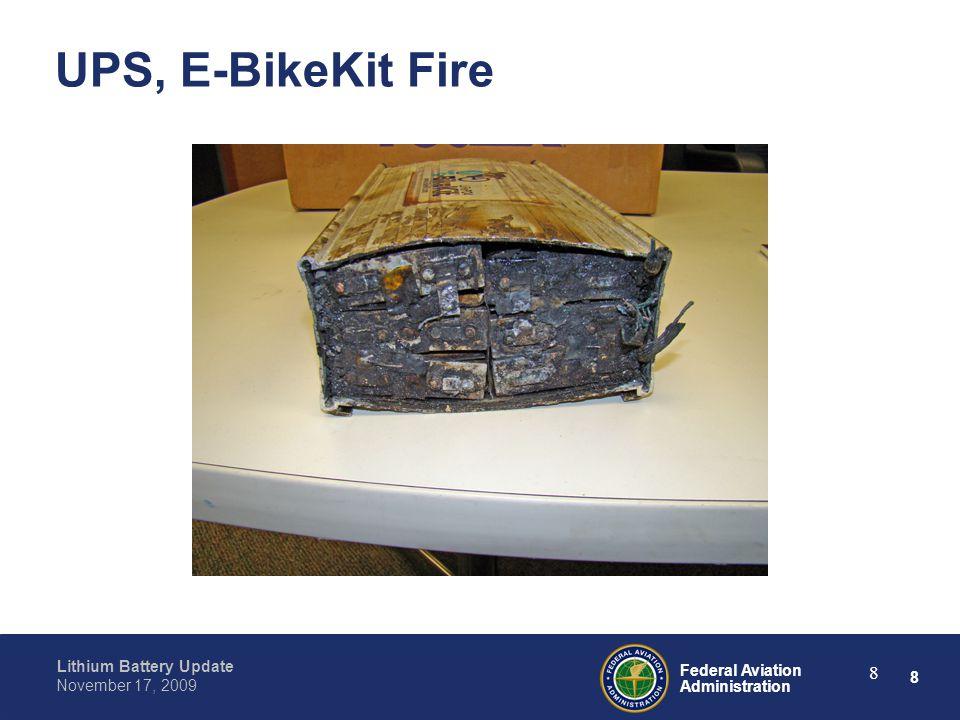 8 Federal Aviation Administration Lithium Battery Update November 17, 2009 8 UPS, E-BikeKit Fire