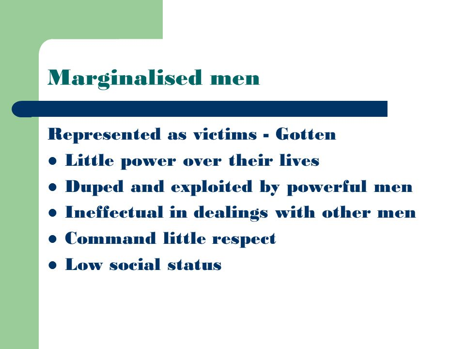 Marginalised Females – Females restrained by social values – expectations and assumptions about their roles and sphere of influence.