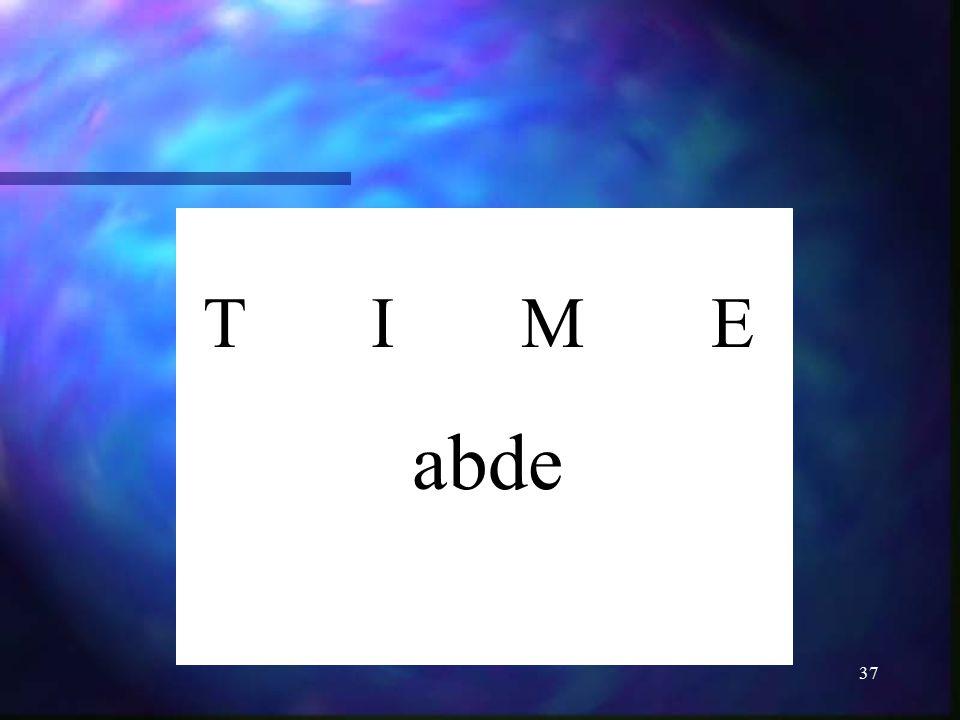 37 T I M E abde