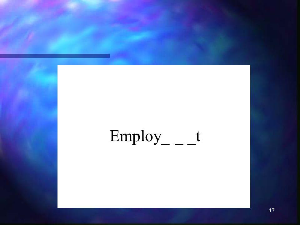 47 Employ_ _ _t