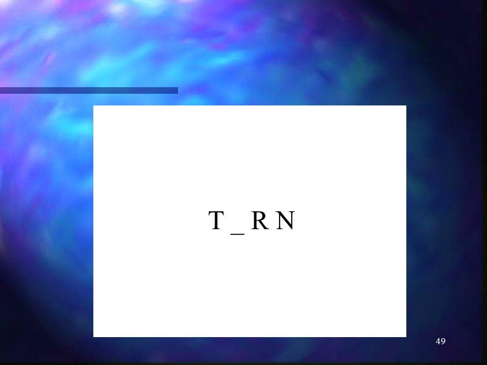 49 T _ R N