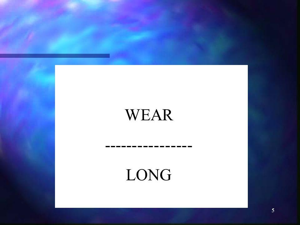 5 WEAR ---------------- LONG