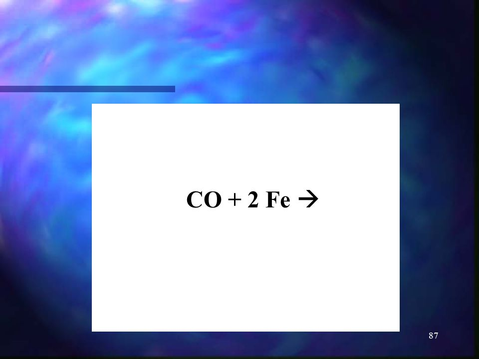 87 CO + 2 Fe 