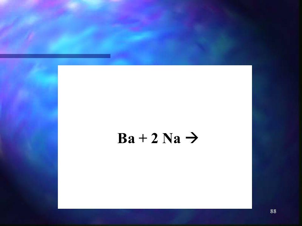 88 Ba + 2 Na 